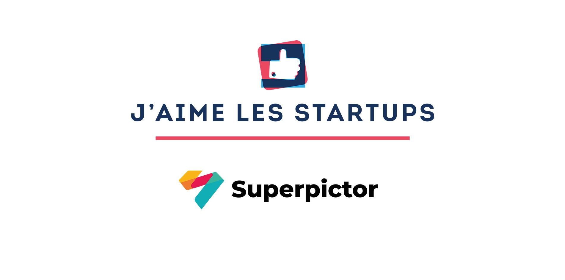 J'aime les startups | L'histoire de Superpictor